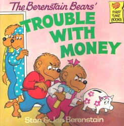 """Read """"Berenstain Bears Trouble with Money"""" to the Children in Your Life"""